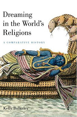 Dreaming in the World's Religions: A Comparative History by Kelly Bulkeley