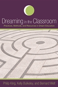 Dreaming in the Classroom: Practices, Methods, and Resources in Dream Education by Kelly Bulkeley
