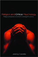 Religion and Critical Psychology: Comments on Jeremy Carrette's Latest Book by Kelly Bulkeley