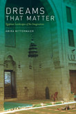 Dreams That Matter: Egyptian Landscapes of the Imagination by Kelly Bulkeley