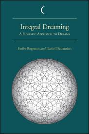 Integral Dreaming: A Holistic Approach to Dreams by Kelly Bulkeley