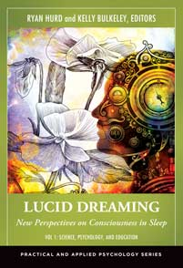 Lucid Dreaming: New Horizons for Research by Kelly Bulkeley
